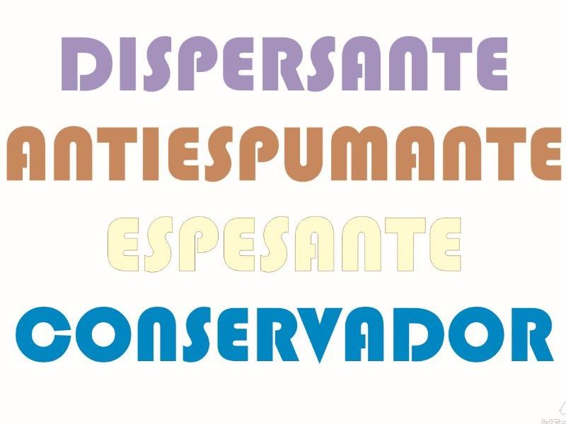DISPERSANTE, ANTIESPUMANTE, ESPESANTE, CONSERVADOR
